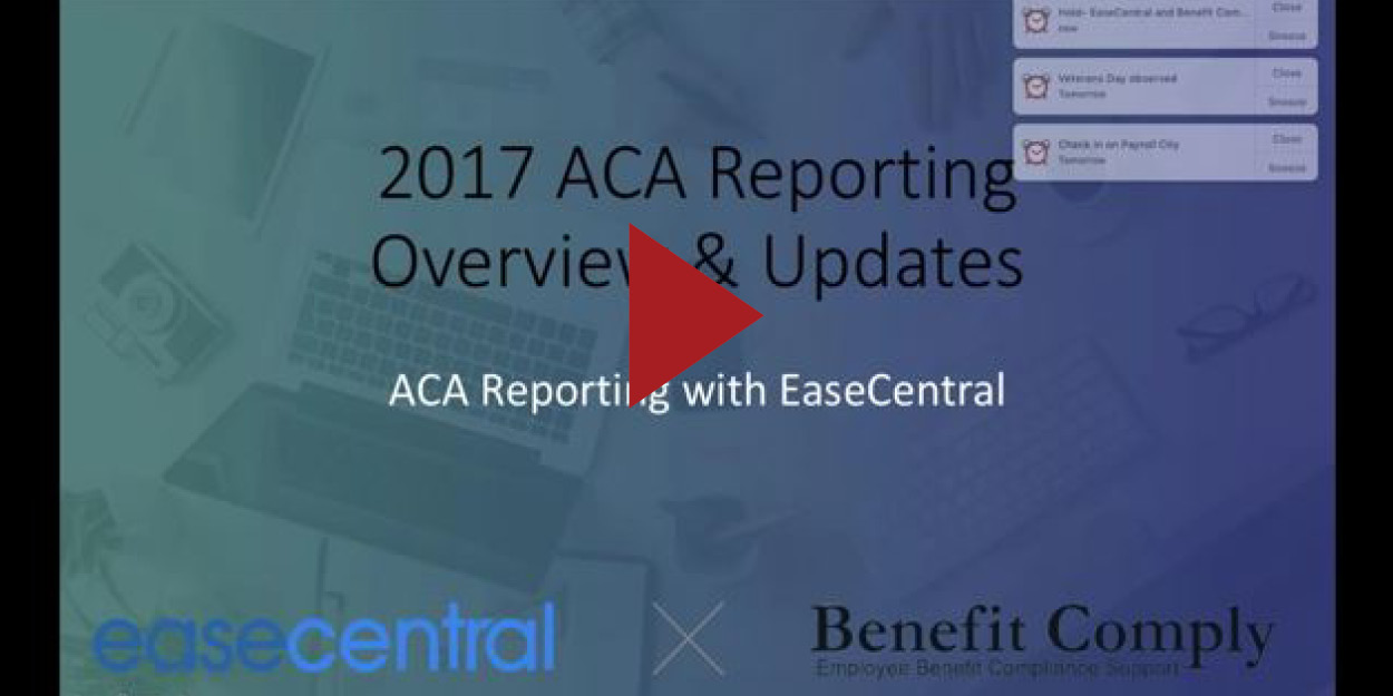 ACA Reporting Overview and Updates with Ease and Benefit Comply