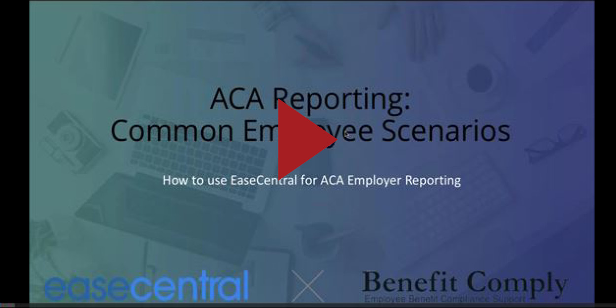 ACA Reporting: Common Employee Scenarios with Ease & Benefit Comply